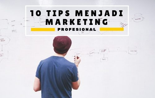 10 tips menjadi marketing profesional