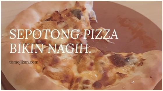 sepotong pizza bikin nagih