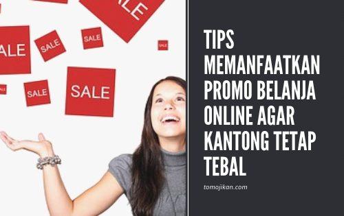 tips memanfaatkan promo belanja online agar kantong tetap tebal2