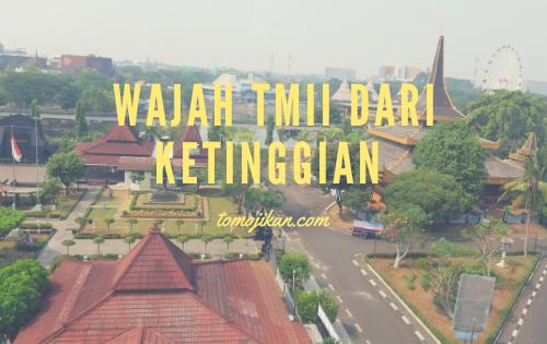wajah taman mini indonesia indah dari ketinggian