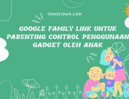 google family link untuk parenting control screen time anak