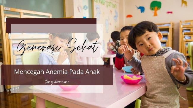 cara mencegah anemia pada anak