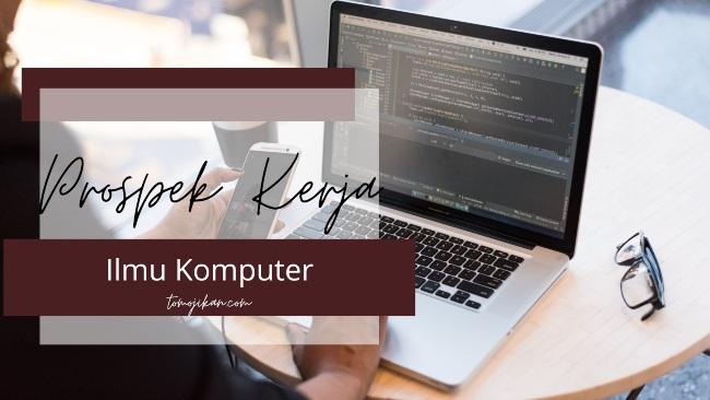 prospek kerja mahasiswa ilmu komputer
