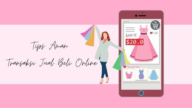 Transaksi aman belanja jual beli online