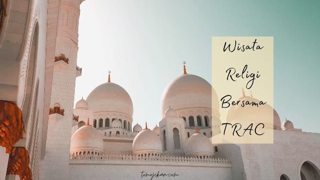 jelajah wisata religi bersama trac