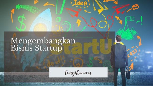 cara mengembangkan startup
