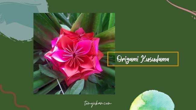cara membuat bunga origami kusudama